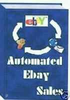 Product picture Automated Ebay Sales ebook MONEY Easy MONEY!!