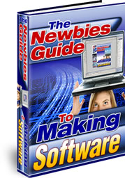 Product picture A Newbies Guide to Making Software - Master Resell Rights Included